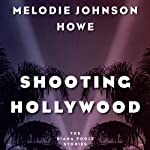 Shooting Hollywood: The Diana Poole Stories | Melodie Johnson Howe