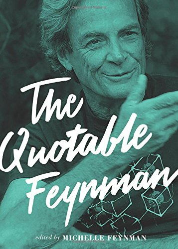 (The Quotable Feynman)