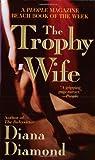 The Trophy Wife, Diana Diamond, 0312974728