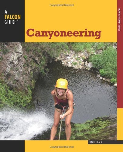 Canyoneering, 2nd (How To Climb Series) -