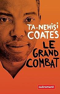 Le grand combat par Ta-Nehisi Coates