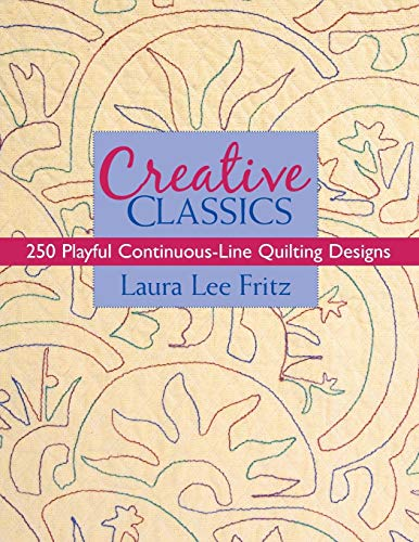 (Creative Classics: 250 Playful Continuous-Line Quilting)