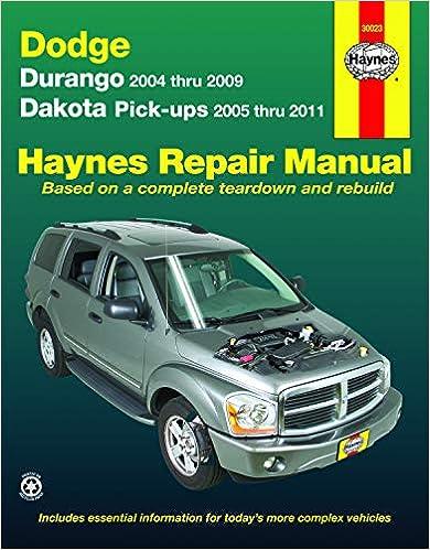 Durango 2004 Thru 2009 Dakota Pick Ups 2005 Thru 2011 Haynes Repair Manual Durango 2004 Thru 2009 Dakota Pick Ups 2005 Thru 2011 Freund Ken 9781563929564 Amazon Com Books