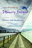 Image of Memory Ireland: Volume 1: History and Modernity (Irish Studies)