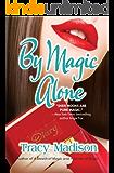 By Magic Alone (Magic Series Book 4)