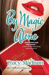 By Magic Alone