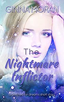 The Nightmare Inflictor: A Destined for Dreams Short Story by [Moran, Ginna]