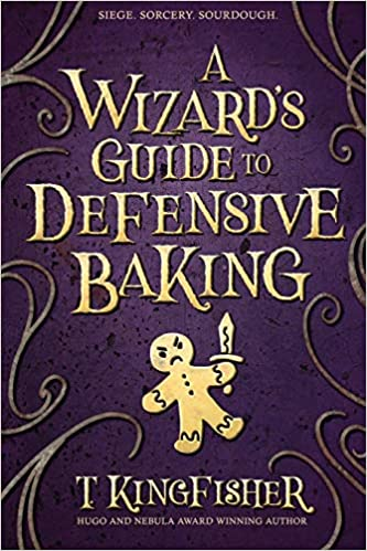 A Wizard's Guide to Defensive Baking: Kingfisher, T.: 9781614505242:  Amazon.com: Books