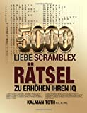 5000 Liebe Scramblex Ratsel Zu Erhohen Ihren Iq, Kalman Toth M.A. M.Phil., 1494249324