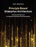 Principle Based Enterprise Architecture: A
