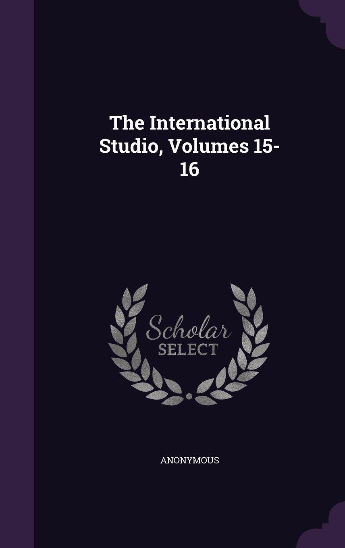 Download The International Studio, Volumes 15-16 PDF