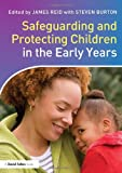 Safeguarding and Protecting Children in the Early Years, , 0415527503