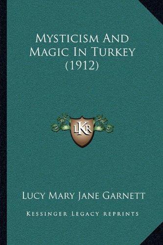 Mysticism And Magic In Turkey (1912)