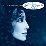 If I Could Turn Back Time: Cher s Greatest Hits