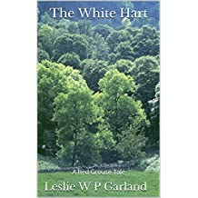 The White Hart: A happy ghost story, if there can be such a thing! (A Red Grouse Tale)