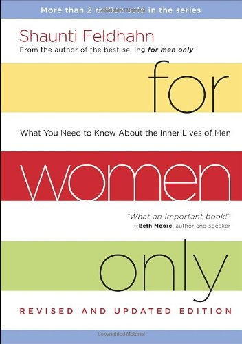 For Women Only, Revised and Updated Edition: What You Need to Know About the Inner Lives of Men cover