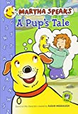 Martha Speaks: A Pup's Tale (Chapter Book) (Martha Speaks Chapter Books)