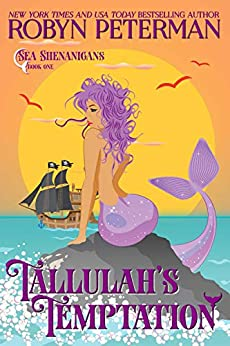 Tallulah's Temptation: Sea Shenanigans Book One by [Peterman, Robyn]
