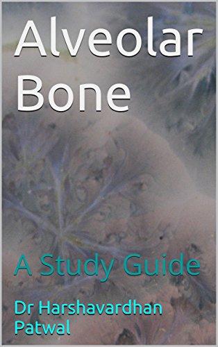 Alveolar Bone: A Study Guide - Alveolar Bone