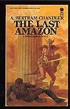 The Last Amazon, A. Bertram Chandler, 0879979364