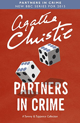 Partners in Crime: A Tommy & Tuppence Collection (Tommy & Tuppence 2)