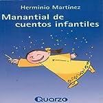 Manantial de cuentos infantiles [Spring of Fairy Tales] (Spanish Edition) | Herminio Martinez