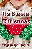 It's Steele Christmas: A Lacy Steele Christmas Novella (A Lacy Steele Mystery Book 12)