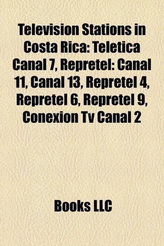 Television Stations in Costa Rica: Teletica Canal 7, Repretel ...