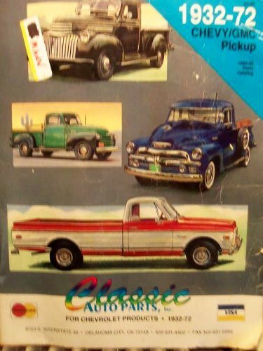 Classic Chevy Pickup Parts (1932-72 Chevy/GMC Pickup Parts Catalog (Classics Auto Parts))