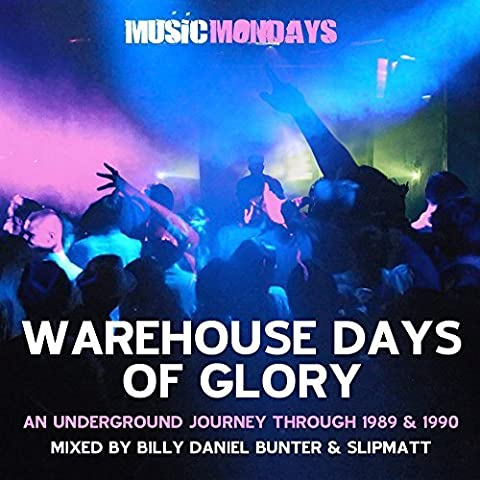 Warehouse Days of Glory Mixed by Billy Daniel Bunter & Slipmatt by Various Artists (Days Of Glory Daniel)