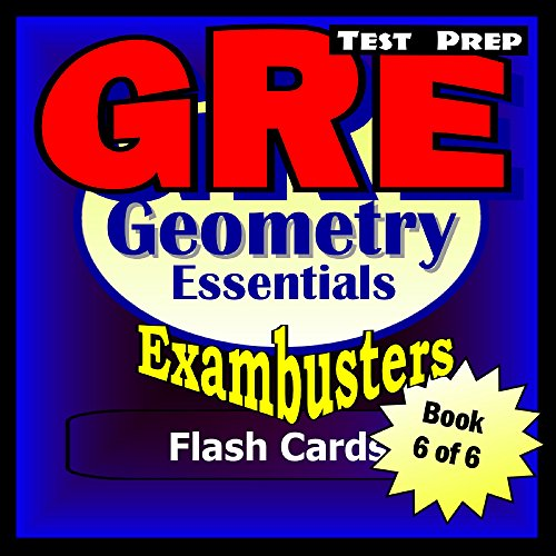 GRE Test Prep Geometry Review--Exambusters Flash Cards--Workbook 6 of 6: GRE Exam Study Guide (Exambusters GRE)