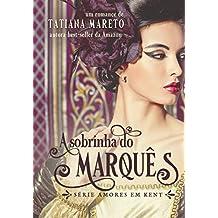 A Sobrinha do Marquês (Amores em Kent Livro 3)