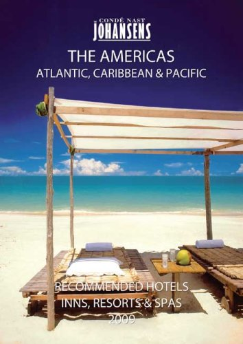 Condé Nast Johansens Recommended Hotels, Inns and Resorts - The Americas, Atlantic, Caribbean, Pacific 2009 (JOHANSENS RECOMMENDED HOTELS INNS AND RESORTS: NORTH AMERICA, BERMUDA, CARIBBEAN PACIFIC) (Conde Nast Best Caribbean Resorts)