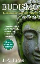 BUDISMO: LA CIENCIA DE LA AUTÉNTICA FELICIDAD (GIRA TU MENTE Nº 1) (SPANISH EDITION)