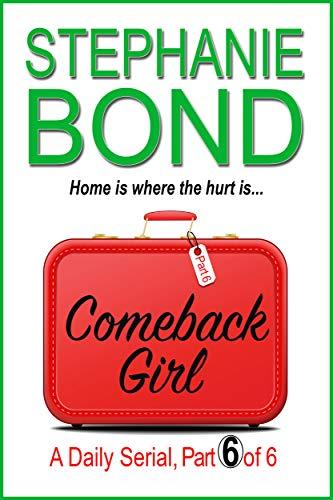 COMEBACK GIRL: part 6 of 6