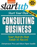 Start Your Own Consulting Business, Third Edition (StartUp Series)