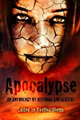Apocalypse: An Anthology by Authors and Readers Paperback
