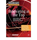 img - for Innovating at the Top: How Global CEOs Drive Innovation for Growth and Profit (think: act International Management Knowledge) (Hardback) - Common book / textbook / text book
