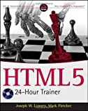 HTML5 24-Hour Trainer, Joseph W. Lowery and Mark Fletcher, 0470647825