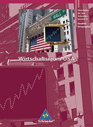 Rote Reihe: Seydlitz Geographie - Themenbände: Wirtschaftsraum USA