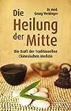 Die Heilung der Mitte: Die Kraft der Traditionellen Chinesischen Medizin