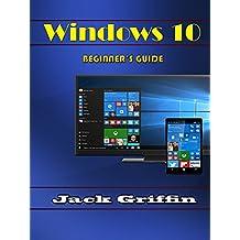 Windows 10: Beginner's Guide