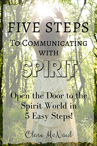 five-steps-to-communicating-with-spirit-book-1-open-the-door-to-the-spirit-world-in-5-easy-steps