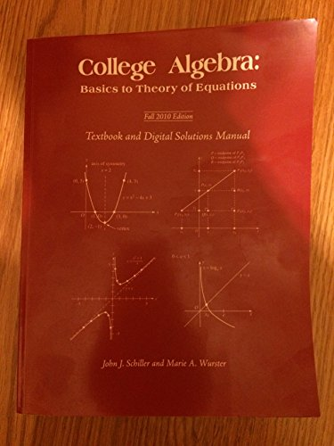 College Algebra (Basics to Theory of Equations)