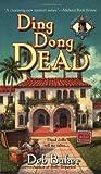 Ding Dong Dead, Deb Baker, 042522502X