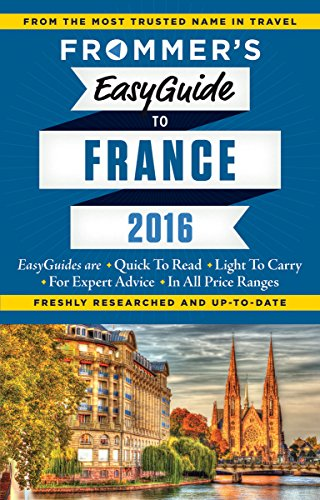 Frommer's EasyGuide to France 2016 (Easy Guides)