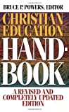 Christian Education Handbook, Bruce P. Powers, 0805410600