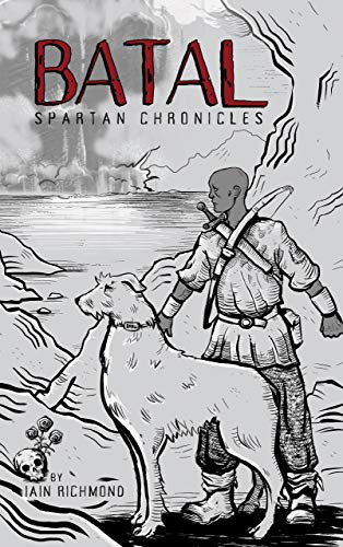 Book of Batal: Spartan Chronicles: a post-apocalyptic series