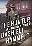 The Hunter and Other Stories, Dashiell Hammett, 0802121594
