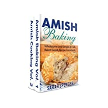 Amish Baking and Amish Cooking Box Set: Wholesome and Simple Amish Cooking and Baking Recipes
